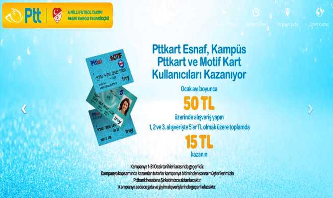 PTTKart kampanyası kazandırıyor